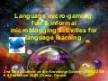 Language micro-gaming: fun and informal microblogging activities for language learning- Maria  A. Perifanou