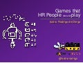 Games that hr people should play