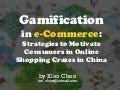 Gamificatiom in E-Commerce (Xiao Chen)