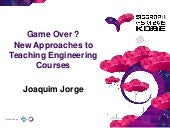 Game Over? New Approaches to Teaching Engineering Courses