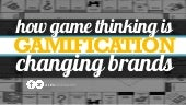 How #GameThinking is Changing Brands?