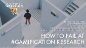 GAMIFIN 2019 Conference Keynote: How to fail at #gamification research