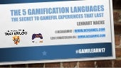 The 5 Gamification Languages: The secret to gameful experiences that last (Gamilearn 2017 Keynote)
