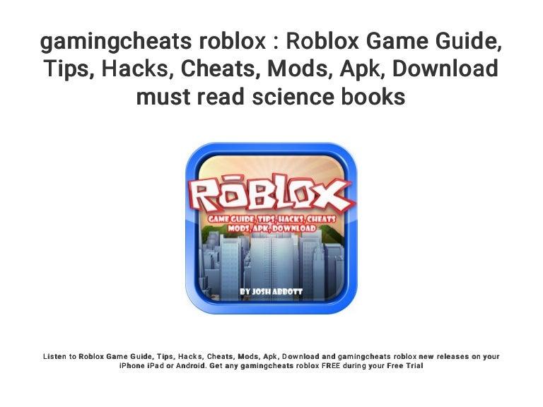 Gamingcheats Roblox Roblox Game Guide Tips Hacks Cheats