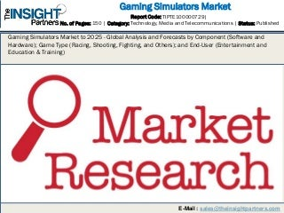Gaming Simulators Market to 2025 - Global Analysis and Forecasts by Component (Software and Hardware); Game Type (Racing, Shooting, Fighting, and Others); and End-User (Entertainment and Education & Training)
