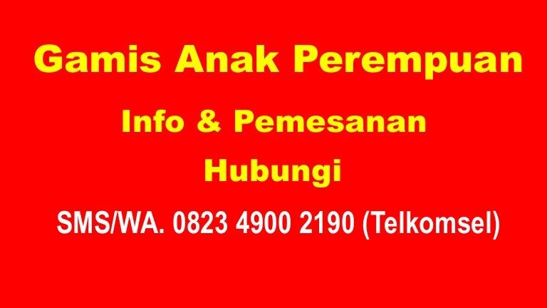 Hub. 0823 4900 2190 (Telkomsel), Harga Baju Gamis Anak ...