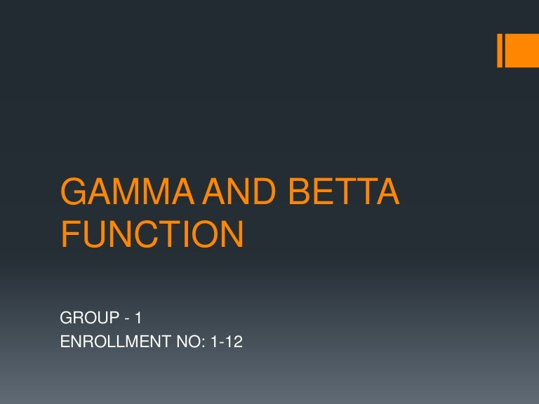 gamma and betta function harsh shah