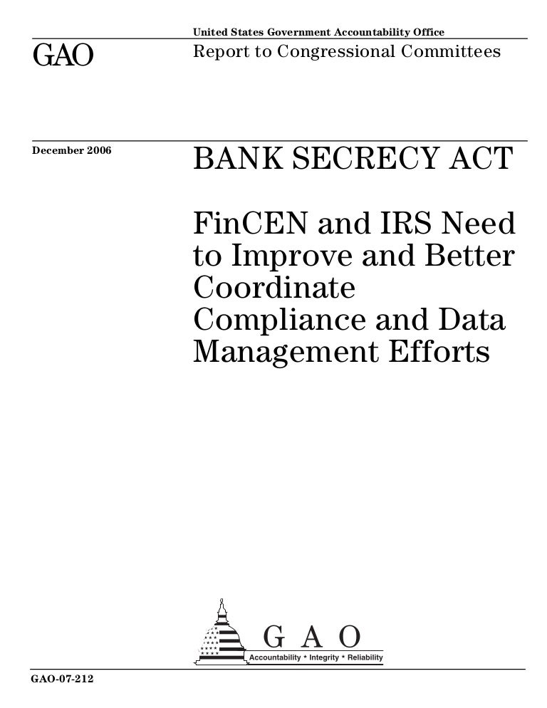 Gao 07 212 Bank Secrecy Act Fin Cen And Irs Need To Improve And Bett…