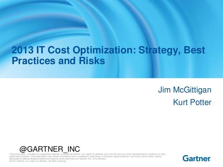 Gartner 2013 it cost optimization strategy, best practices & risks
