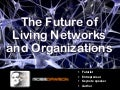 Keynote: The Future of Living Networks and Organizations
