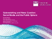 Gatewatching and News Curation: Social Media and the Public Sphere