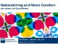 Gatewatching and News Curation: Journalism and Social Media