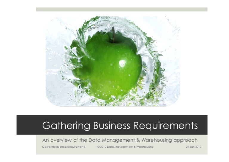 Gathering Business Requirements for Data Warehouses
