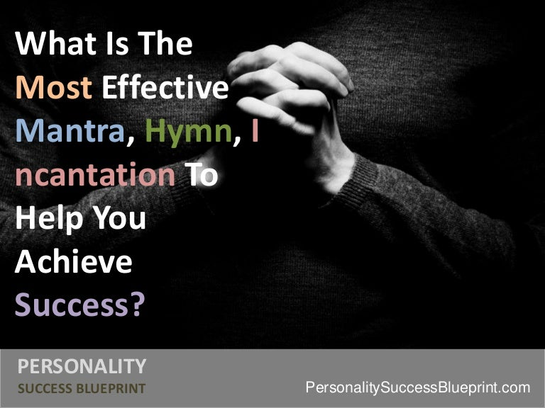 What is the most effective hymn, mantra or prayer for success?
