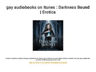 gay audiobooks on itunes : Darkness Bound - Erotica