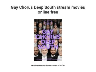 Gay Chorus Deep South stream movies online free