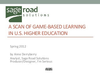 Game-based Learning in Higher Education 2012