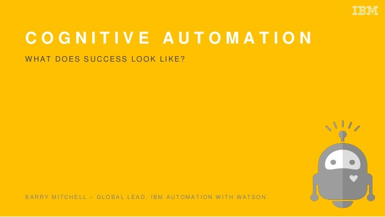Cognitive Automation: What does success look like?