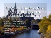 """Is """"see one, do one, teach one"""" still relevant in regional anesthesia"""