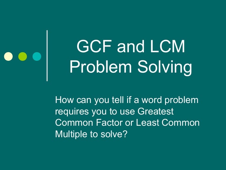 Gcf and lcm word problems tips