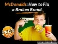 How to fix a Broken Brand (McDonalds Case Study 2015)