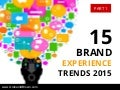 (Part 1) 15 Brand Experience Trends for 2015 by Graham D Brown