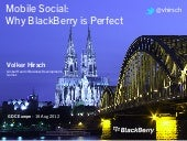 Mobile + Social: Why BlackBerry is Perfect - GDC Europe 2012