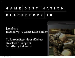 Game Developer Gathering : BlackBerry 10 Game Destination, Unity and Other tools