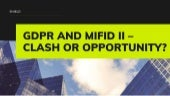 GDPR and MiFID II – Clash or Opportunity?