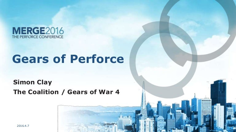Gears of Perforce: AAA Game Development Challenges