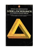 GEB Gödel, Escher, Bach: An Eternal Golden Braid