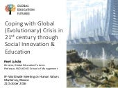 Coping with Global Evolutionary Crisis in 21st century through Social Innovation & Education