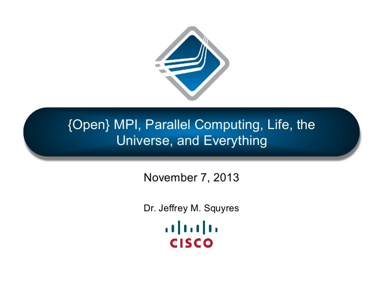 Open Mpi Parallel Computing Life The Universe And Everything