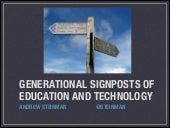 Generational Signposts of Education and Technology