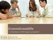 Generationsskifte - ur familjens och företagets perspektiv!