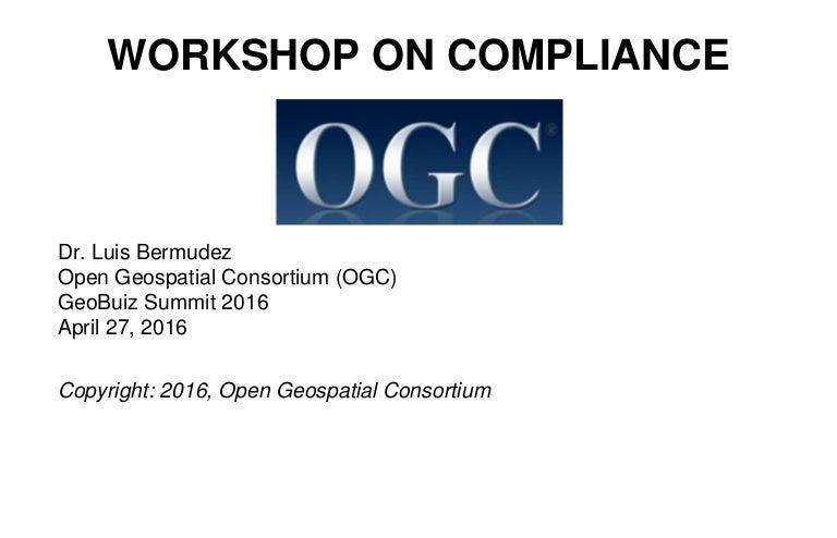 Workshop on OGC Compliance at GEOBUIZ Summit 2016