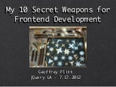 My Top 10 Secret Weapons for Frontend Development