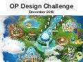 OP Design Challenge December 2018: Geomon
