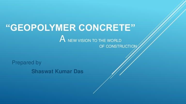 geopolymer concrete ppt free download - BINQ Mining