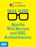 Geek Guide: Apache Web Servers and SSL Authentication