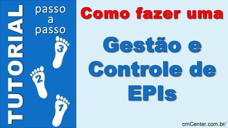 7ba9415073ec0 Gestão e Controle de EPIs - Tutorial passo a passo