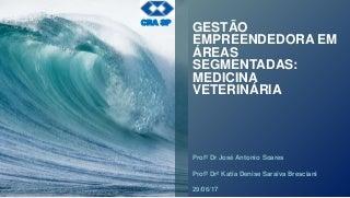 Gestão Empreendedora em áreas segmentadas: case clínica veterinária