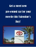 Get a sweet pre-owned car for your sweetie this Valentines day!