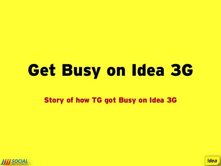 Get Busy On Idea 3G