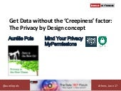 Get data without the creepiness factor, the privacy by design concept