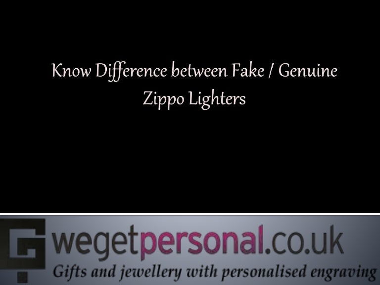 Know Difference Between Fake Genuine Zippo Lighters