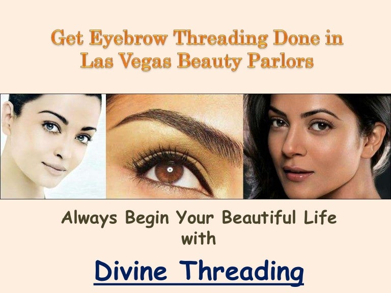 Get Eyebrow Threading Done In Las Vegas Beauty Parlors