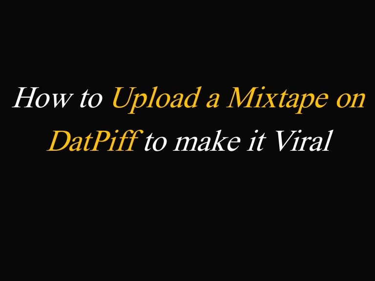 How to Get More Datpiff Views