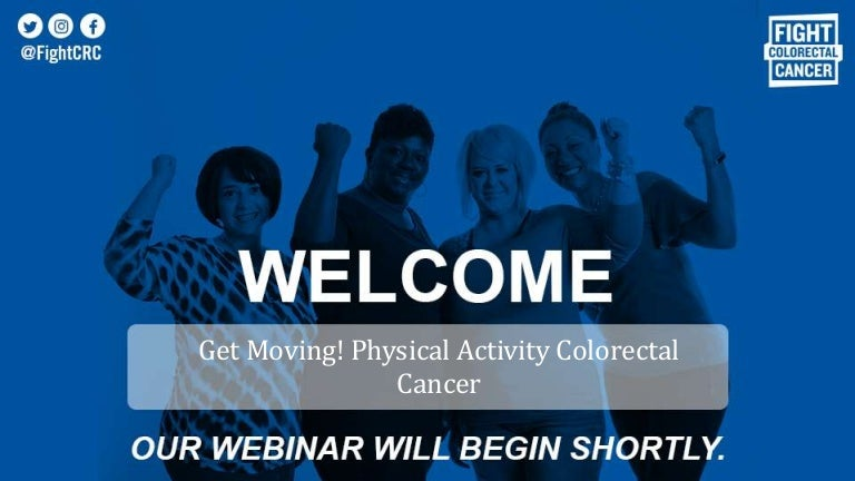 Get moving! Physical Activity and Colon Cancer July 2018