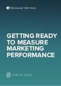 Get Ready to Measure Marketing Performance